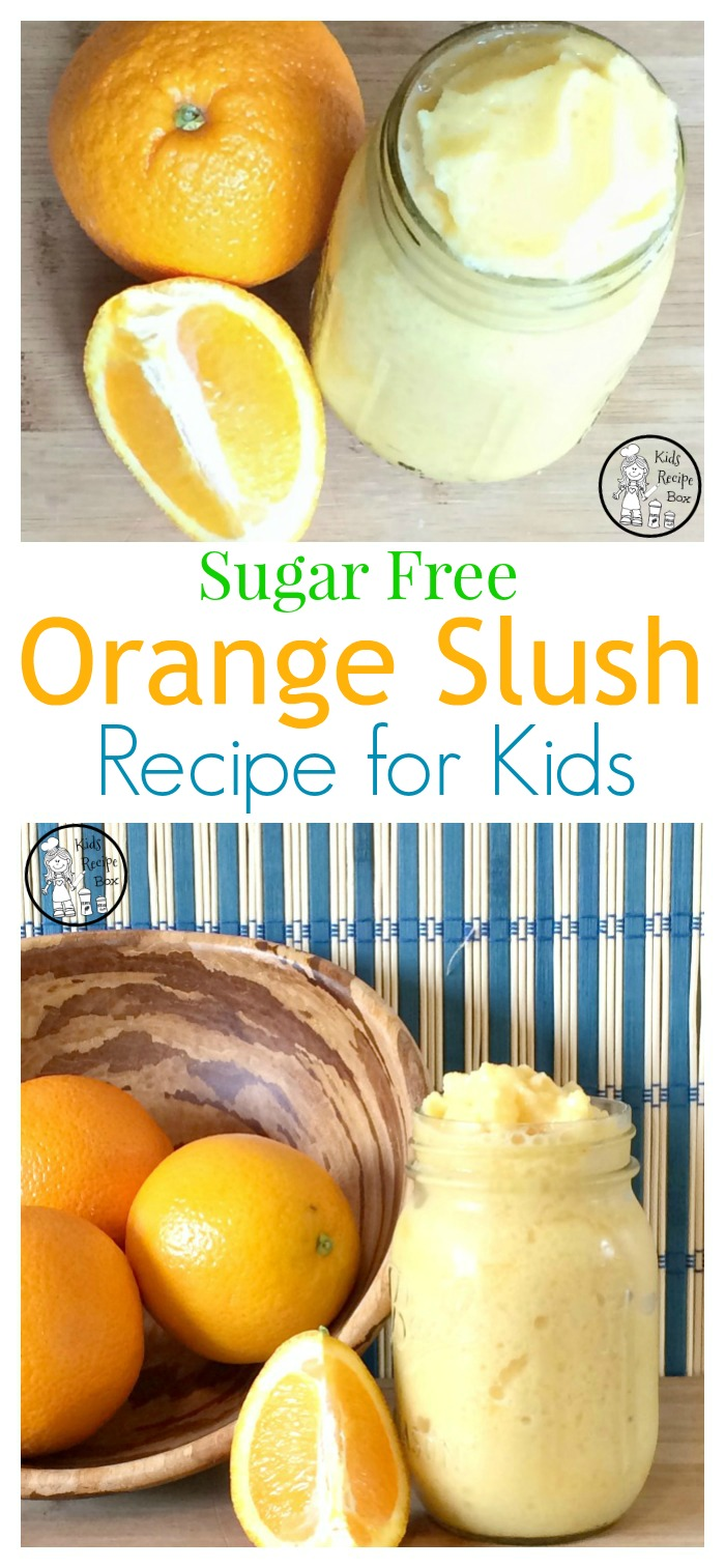 Amazing Sugar Free Orange Slush Recipe for kids - a Great Healthy Treat.
